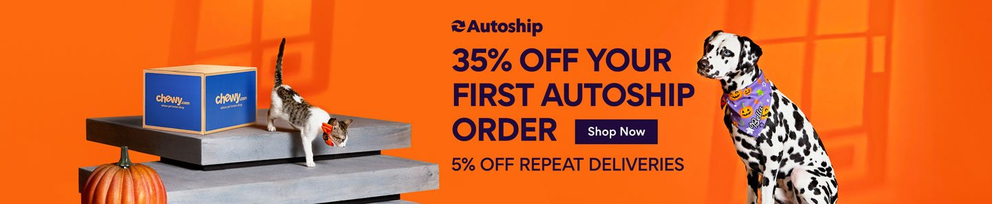 Autoship. 35% off your first Autoship order. 5% off repeat deliveries. Shop Now.
