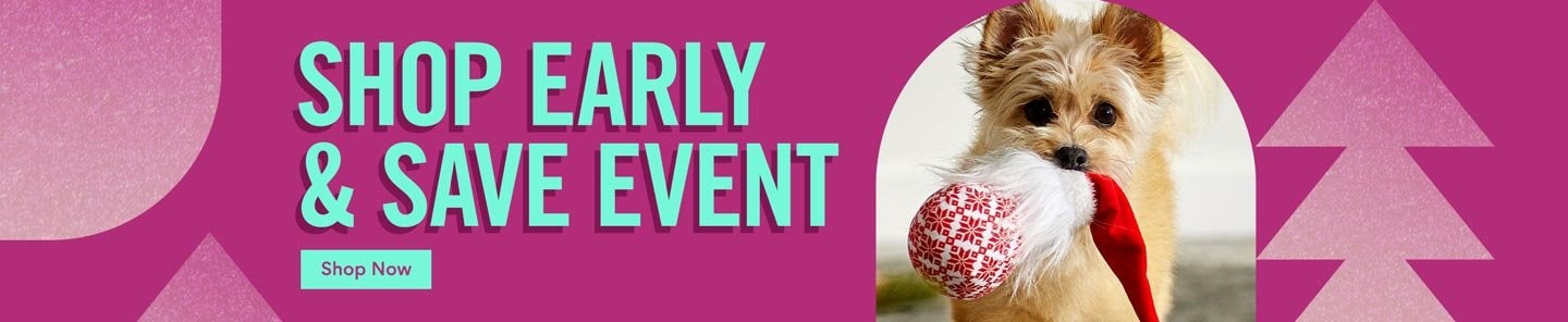 Shop early & save event. Shop Now.
